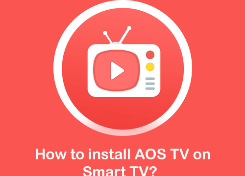 How to install AOS TV on Smart TV?