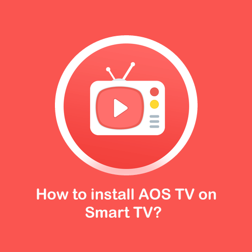 Aos TV for Smart TV – Download AOS TV APK on Smart Television